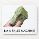 I'M A SALES MACHINE MOUSE PAD