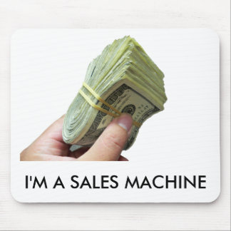 I'M A SALES MACHINE MOUSE MAT