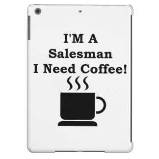 I'M A Salesman, I Need Coffee! iPad Air Cover