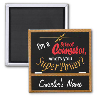 I'm a School Counselor, What's your Super Power? Magnet