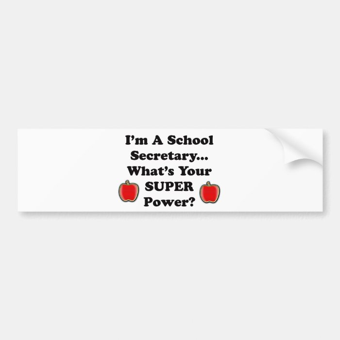 I'm a School Secretary Bumper Sticker