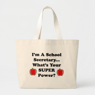 I'm a School Secretary Large Tote Bag