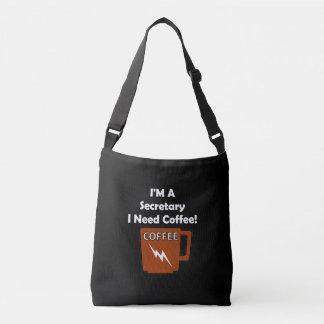 I'M A Secretary, I Need Coffee! Crossbody Bag