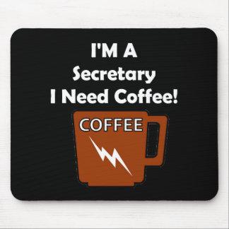 I'M A Secretary, I Need Coffee! Mouse Pad