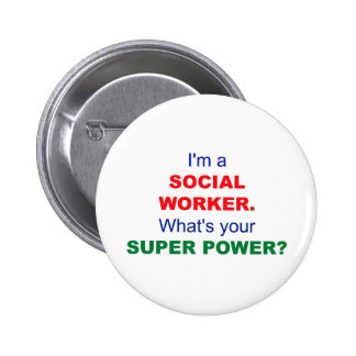 I'm a Social Worker. What's Your Super Power? Button