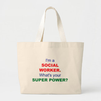 I'm a Social Worker. What's Your Super Power? Large Tote Bag
