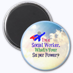 I'm a Social Worker. What's Your Super Power? 2 Inch Round Magnet