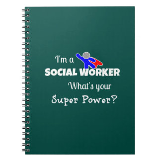 """""""I'm a Social Worker. What's Your Super Power?"""" Note Book"""
