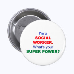 I'm a Social Worker. What's Your Super Power? Pins