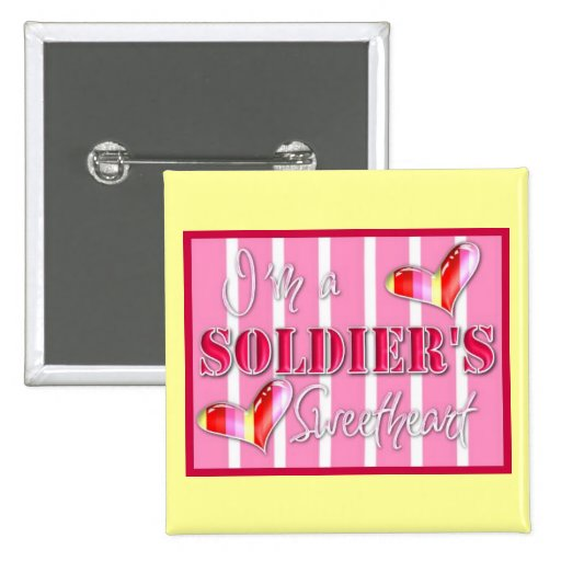 """""""I'm A Soldiers Sweetheart"""" Pin"""