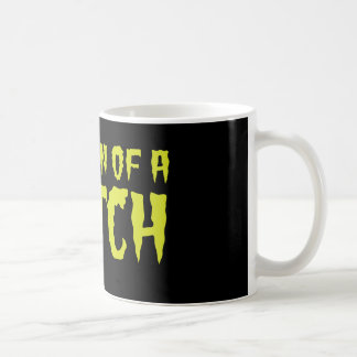 I'm a SON of a Witch funny shirt Coffee Mug