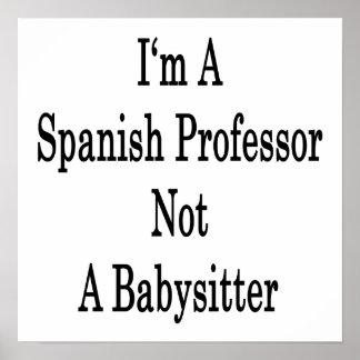 I'm A Spanish Professor Not A Babysitter Poster