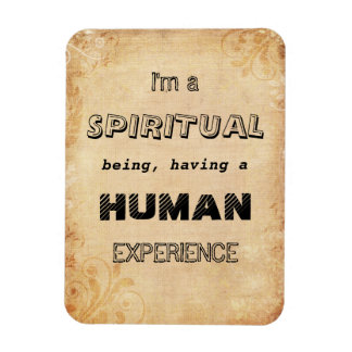 I'm a Spiritual Being, having a Human Experience Magnet