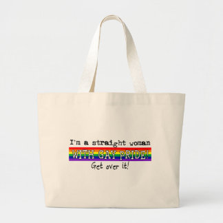 I'm a Straight Woman with Gay Pride Large Tote Bag