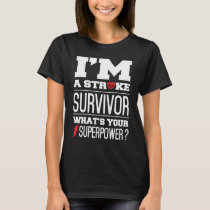 I'm A Stroke Survivor T-Shirt