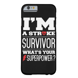 I'm A Stroke Survivor. What's Your Superpower? Barely There iPhone 6 Case