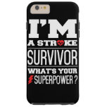 I'm A Stroke Survivor. What's Your Superpower? Tough iPhone 6 Plus Case