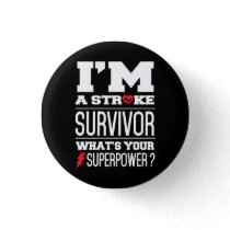 I'm A Stroke Survivor. What's Your Superpower? Pinback Button