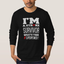 I'm A Stroke Survivor. What's Your Superpower? T-Shirt
