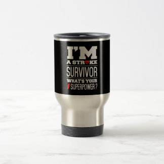 I'm A Stroke Survivor. What's Your Superpower? Travel Mug