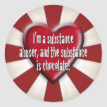 I'm a substance abuser... classic round sticker