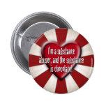 I'm a substance abuser... pinback button