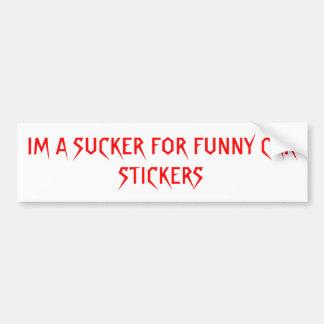IM A SUCKER FOR FUNNY CAR STICKERS