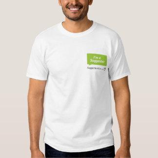 Im A Suggester T Shirt