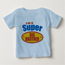 I'm a Super Big Brother Baby T-Shirt