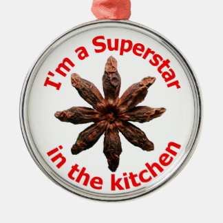 I'm a Superstar in the Kitchen Metal Ornament
