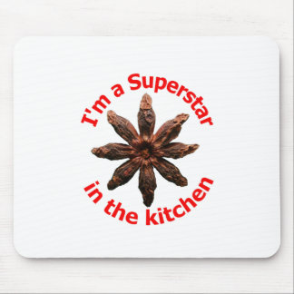 I'm a Superstar in the Kitchen Mouse Pad