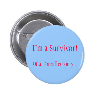 I'm a Survivor! Of a Tonsillectomy... Button