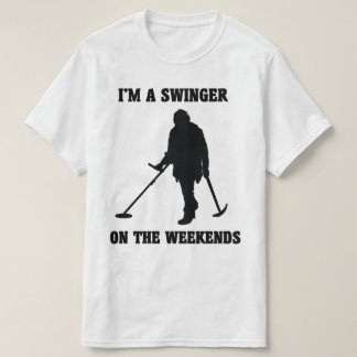I'm a swinger on the weekends t-shirt