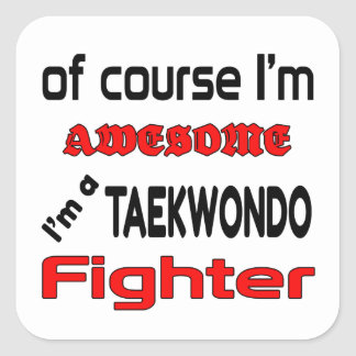 I'm a Taekwondo Fighter Square Sticker