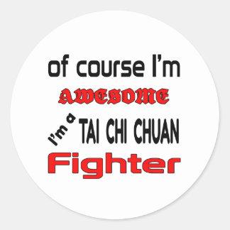 I'm a Tai Chi Chuan Fighter Classic Round Sticker