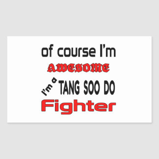 I'm a Tang Soo Do Fighter Rectangular Sticker