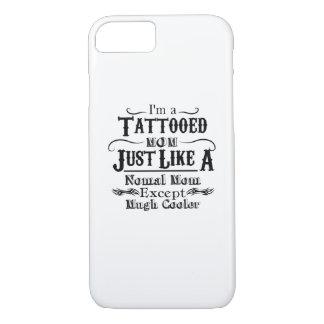 I'm a Tattooed Mom , tattoo mom Gift iPhone 8/7 Case
