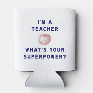 I'm a Teacher [apple] What's Your Superpower? Can Cooler