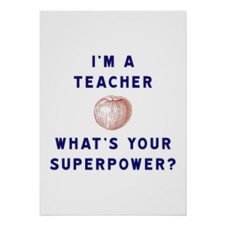 I'm a Teacher [apple] What's Your Superpower? Poster