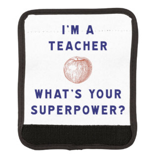 I'm a Teacher [apple] What's Your Superpower? Luggage Handle Wrap