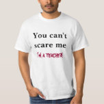 I'm a teacher (male version) tshirts