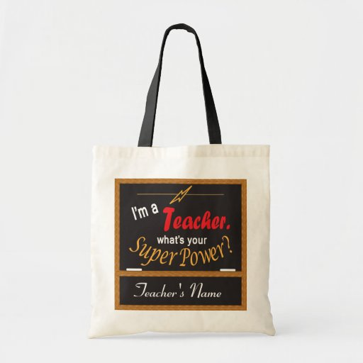 I'm A Teacher, What is your Super Power Bag Tote Bag