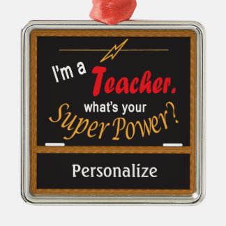 I'm A Teacher, What is your Super Power? Metal Ornament