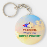 I'm a Teacher. What's Your Super Power? Keychain