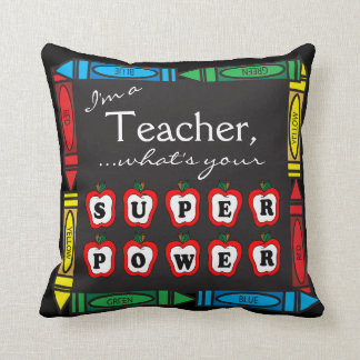 I'm a Teacher, What's Your Super Power? Pillows