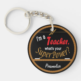 I'm a Teacher, What's your Super Power Single-Sided Round Acrylic Keychain