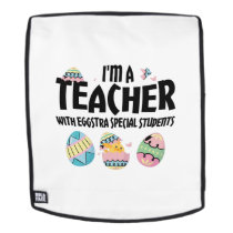 Im A Teacher With Eggstra Special Students Easter Backpack