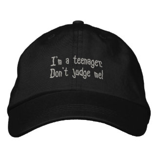 """""""I'm a teenager.  Don't judge me"""" adjustable hat. Cap"""