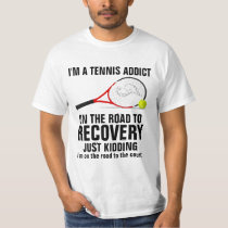 I'm a Tennis Addict T-Shirt
