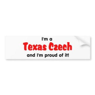 I'm a Texas Czech - T shirt bumpersticker